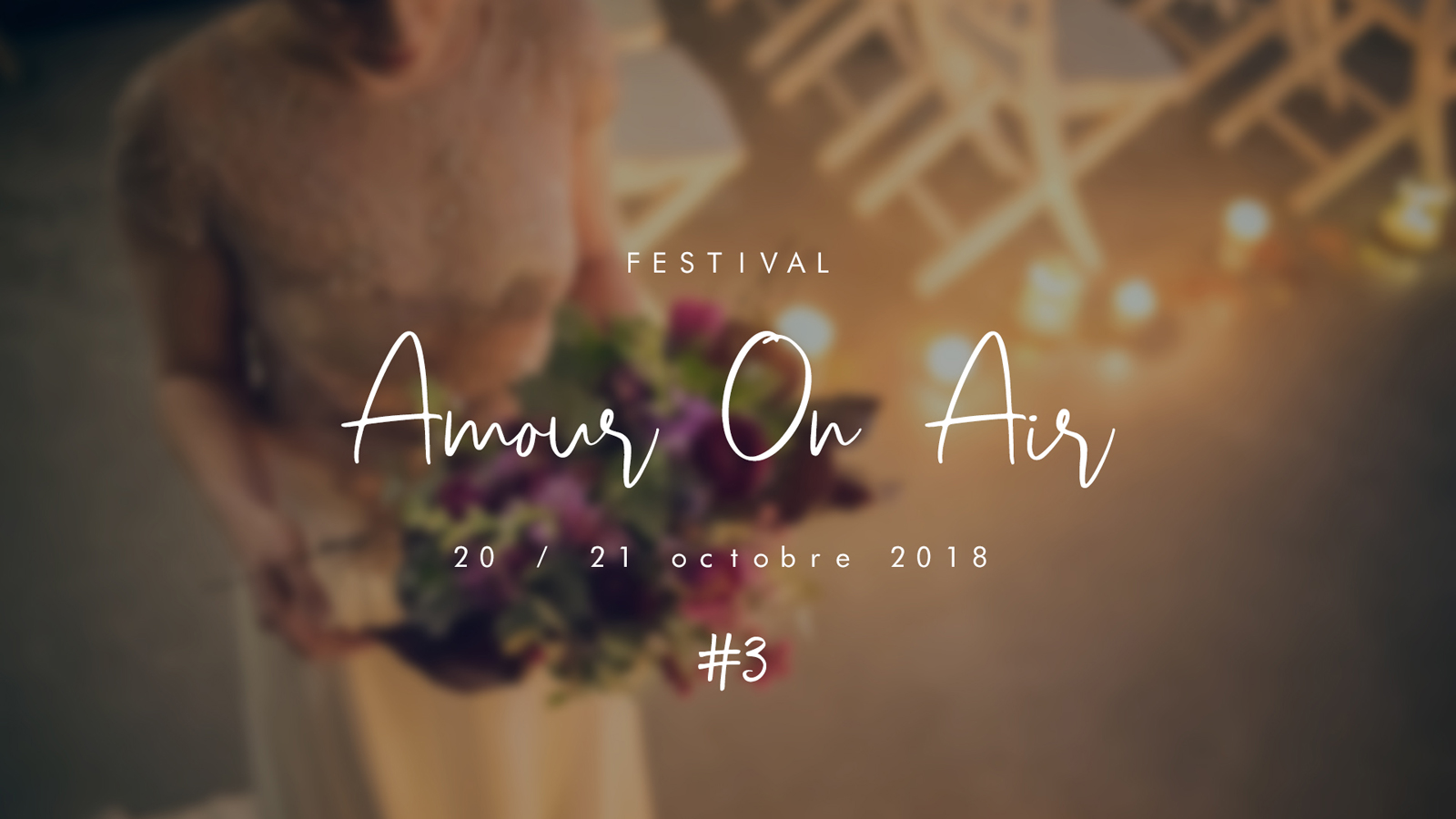 Festival du mariage AMOUR ON AIR - Edition 2018